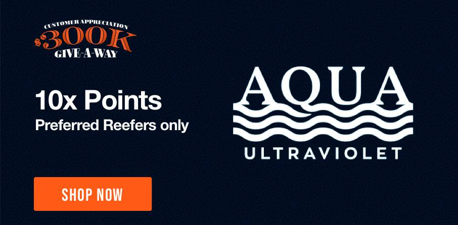 10X Points on AquaUV - Some exclusions apply