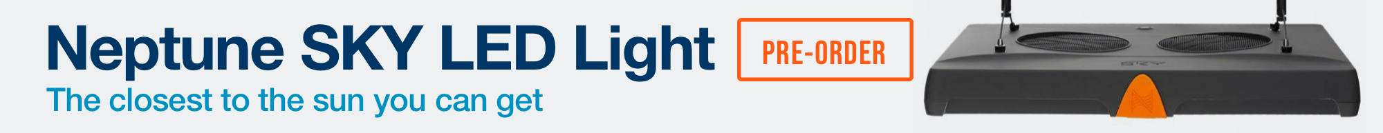 New Neptune SKY LED Light - Pre Order Now