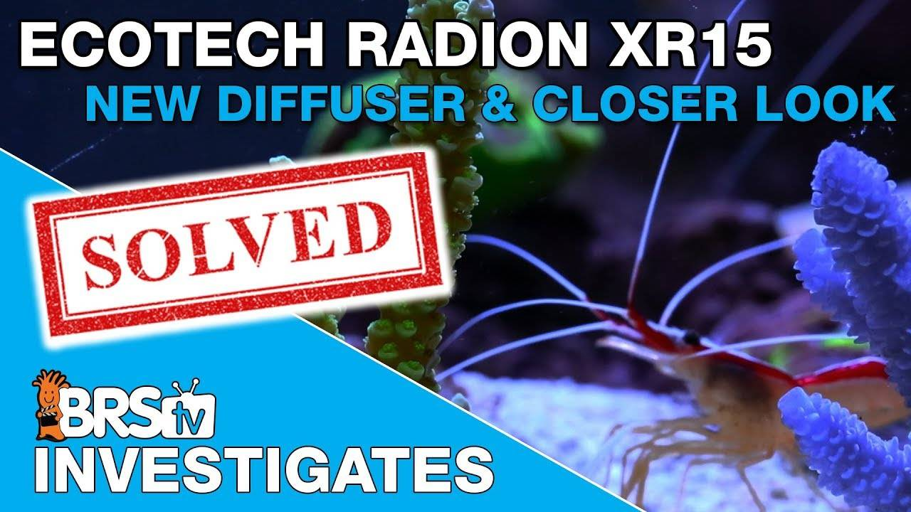 BRStv Investigates: A New Diffuser for Radion Lights and a Closer Look at the XR15 LED