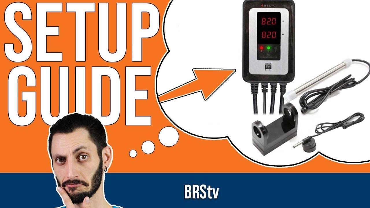 BRStv Setup Guide - Innovative Marine Helio PTC Aquarium Heater & Controller