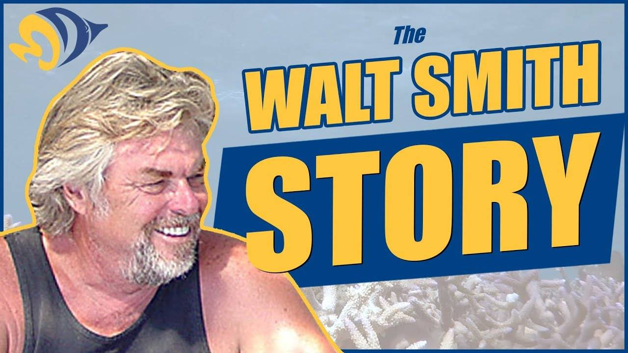 The Walt Smith Story: His Rich History in the Marine Aquarium Hobby and the A.D.E. Project