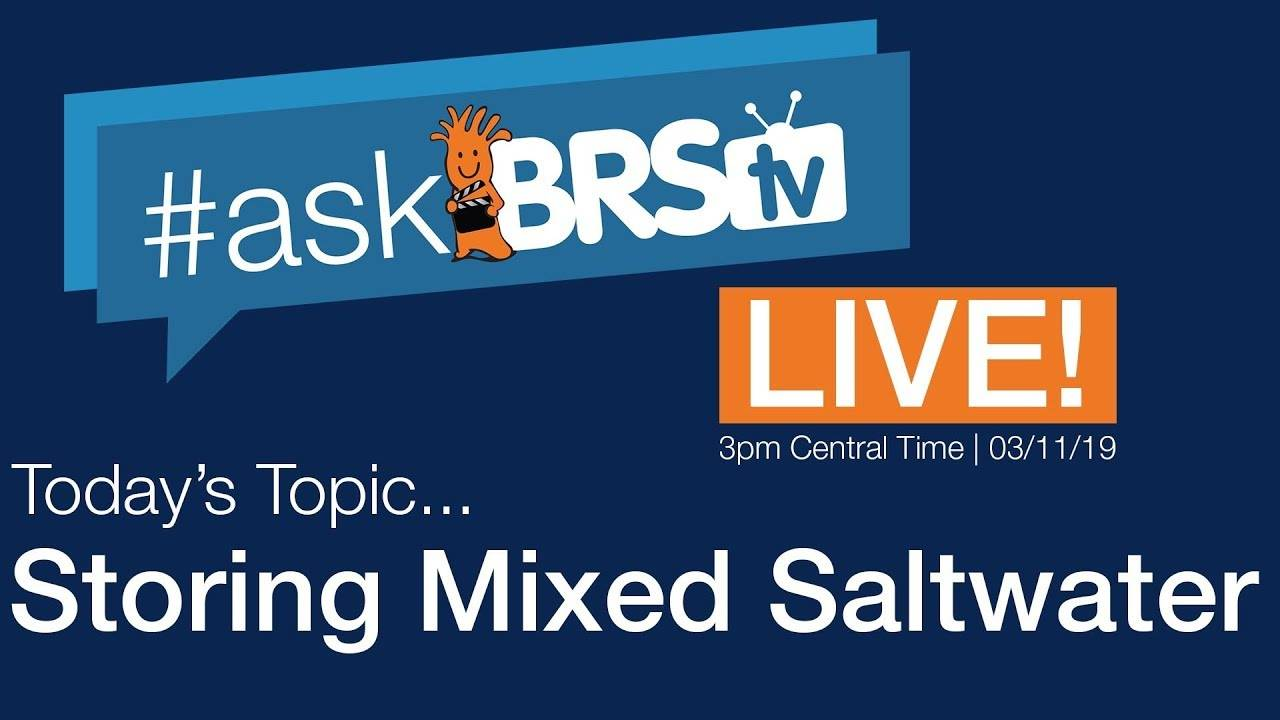 Salt mix testing and mixed saltwater storage - #AskBRStv Live